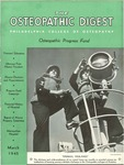 Osteopathic Digest (March 1945) by Philadelphia College of Osteopathy
